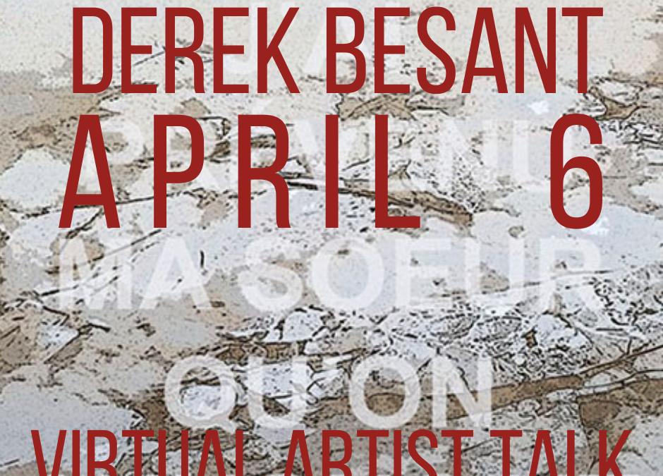 Derek Besant – OPT Artist Talk
